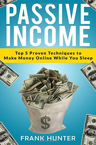Passive Income: Top 5 Proven Techniques to Make Money Online While You Sleep pdf