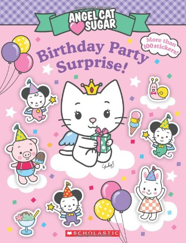 Angel Cat Sugar: Birthday Party Surprise! - Sugar Angel
