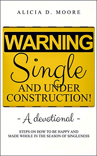 Warning: Single And Under Construction!: STEPS ON HOW TO BE HAPPY AND MADE WHOLE IN THE SEASON OF SINGLENESS
