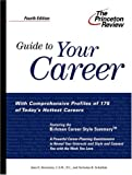 Guide to Your Career, Princeton Review Staff and Alan B. Bernstein, 0375756205