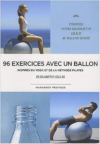 96 exercices avec un ballon : Exercices traditionnels ...