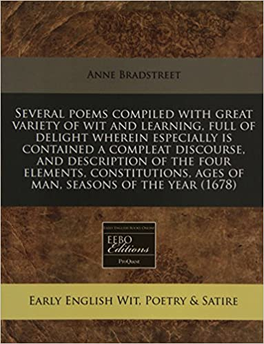Book Several poems compiled with great variety of wit and learning, full of delight wherein especially is contained a compleat discourse, and description ... ages of man, seasons of the year (1678)