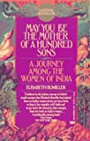 May You Be the Mother of a Hundred Sons, Elisabeth Bumiller, 0449906140