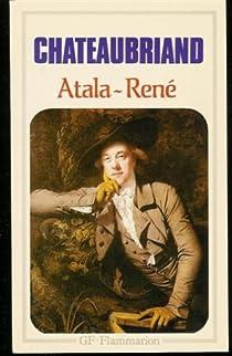 Atala : Suivi de René par Chateaubriand