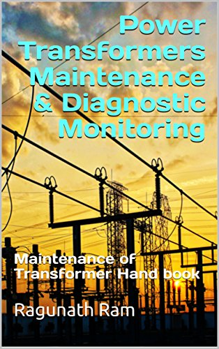 Power transformers maintenance diagnostic monitoring guide power transformers maintenance diagnostic monitoring guide by ram ragunath fandeluxe Gallery
