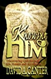 Knowing Him, David A. Cantor, 0871484846