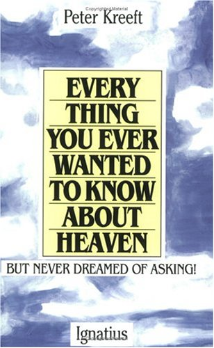 Everything You Ever Wanted to Know About Heaven (Work For Your Salvation With Fear And Trembling)