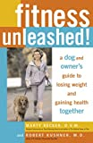 img - for Fitness Unleashed!: A Dog and Owner's Guide to Losing Weight and Gaining Health Together book / textbook / text book