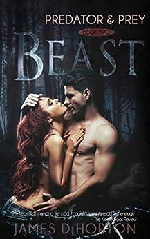 Beast: A Vampire Paranormal Romance (Predator & Prey Book 2) by [Horton, James D]