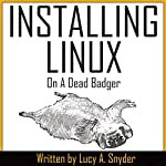 Installing Linux on a Dead Badger | Lucy A. Snyder