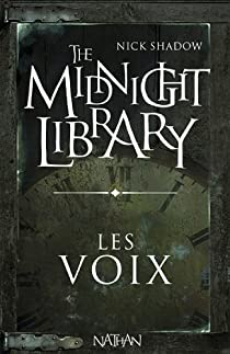 The Midnight Library, Tome 1 : Les voix par Shadow