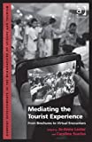 Mediating the Tourist Experience, Jo-Anne Lester and Caroline Scarles, 1409451062
