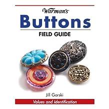 Warman's Buttons Field Guide (Warman's Field Guide)
