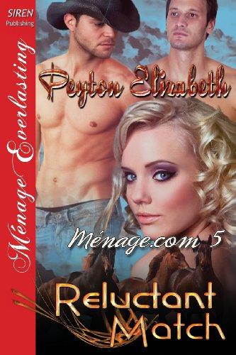 Reluctant Match [Menage.com 5] (Siren Publishing Menage Everlasting)