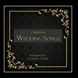 Christian Wedding Songs – Instrumental Acoustic Guitar