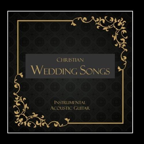 Christian Wedding Songs – Instrumental Acoustic Guitar