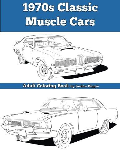 1970s Classic Muscle Cars: Adult Coloring Book: Jordan Biggio ...