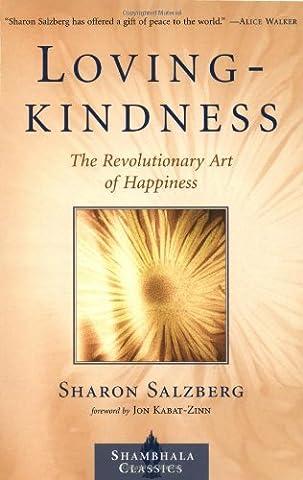 Lovingkindness: The Revolutionary Art of Happiness (Shambhala Classics) (Walking Gods Earth)