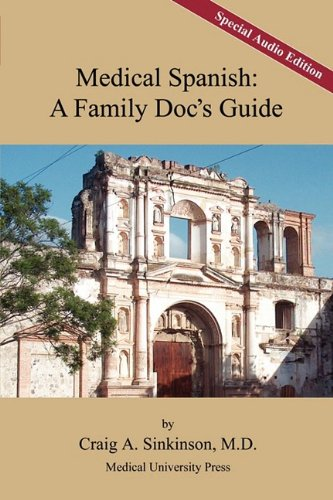 Medical Spanish: A Family Doc's Guide, Special Audio Edition