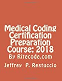 img - for Medical Coding Certification Preparation Course: 2018: By Ritecode.com book / textbook / text book
