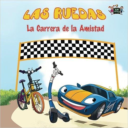 Las Ruedas: La Carrera de la Amistad (libros para niños en español, libros infantiles): spanish kids books (Spanish Bedtime Collection)
