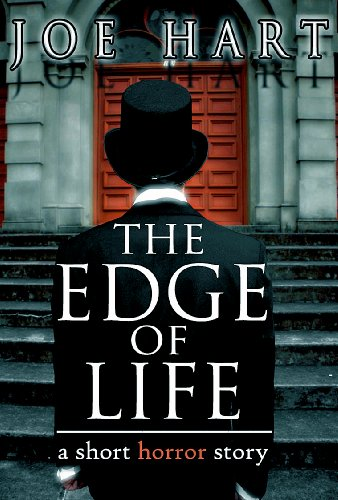 The Edge of Life: A Short Horror Story by [Hart, Joe]