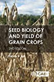 Seed Biology and Yield of Grain Crops, 2nd Edition
