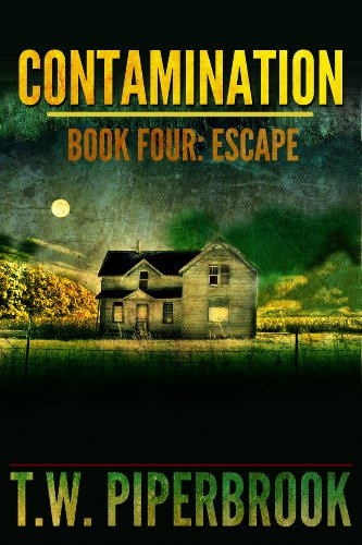 Contamination 4: Escape (Contamination Post-Apocalyptic Zombie Series) by [Piperbrook, T.W.]