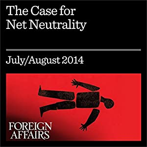 The Case for Net Neutrality Periodical