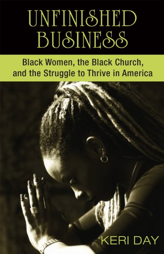 Search : Unfinished Business: Black Women, the Black Church, and the Struggle to Thrive in America