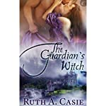 The Guardian's Witch | Ruth A. Casie