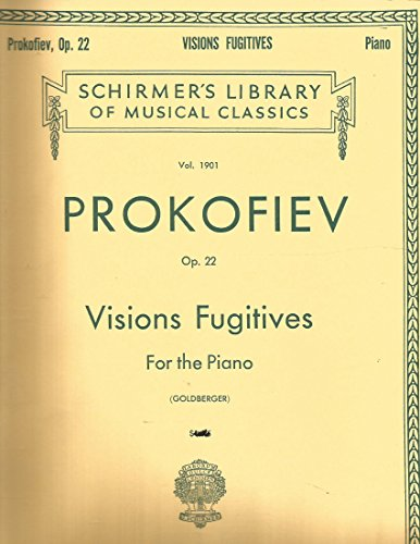 Prokofiev: Visions Fugitives for the Piano Op. 22 (Schirmer's Library of Musical Classics, Vol. 1901)