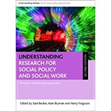 Understanding research for social policy and social work (second edition) (Understanding Welfare: Social Issues, Policy and Practice)