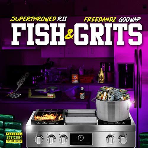 Fish & Grits [Explicit]