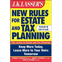 J. K. Lassers New Rules For Estate And Tax Planning (J. K. Lassers New Rules For Estate And Tax Planning) J. K. Lassers New Rules For Estate And Tax Planning