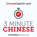 3-Minute Chinese: 25 Lesson Series    Innovative Language Learning