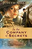 In the Company of Secrets by Judith Miller front cover