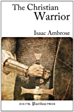 The Christian Warrior, Isaac Ambrose, 1481857711