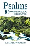 Psalms in Congregational Celebration, O. Palmer Robertson, 0852343388