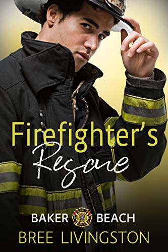 Firefighter's Rescue: A Clean First Responders Romance Book One by [Livingston, Bree]