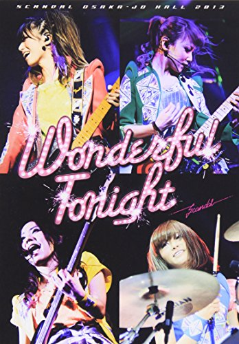 スキャンダル / SCANDAL OSAKA-JO HALL 2013 Wonderful Tonight