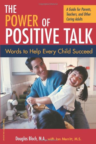 The Power Of Positive Talk  Words To Help Every Child Succeed   A Guide For Parents Teachers And Other Caring Adults
