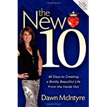 The New 10: 40 Days to Creating a Boldly Beautiful Life From the Inside Out