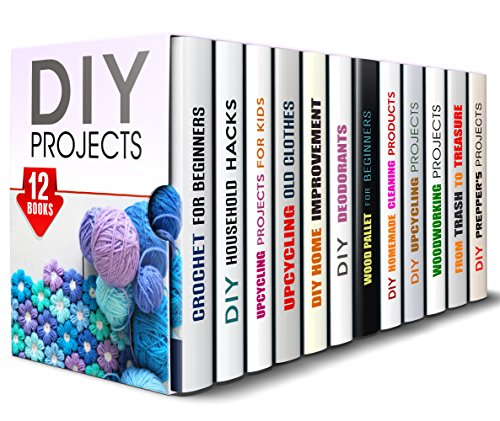 DIY Projects Box Set (12 in 1): Over 400 Crochet, Upcycling, Woodworking Projects, Household Cleaning Hacks ans Tips, Prepper's Ideas, Homemade Deodorants ... (DIY Home Improvements & Handmade Gifts) by [Snow, Erica, Powell, Ronda, Bishop, Carrie, Larson, Amy, Hansen, Michael, Brook, Tiffany, Hale, Calvin, Riley, Vanessa, Reed, Clarence, Rodgers, Jean]