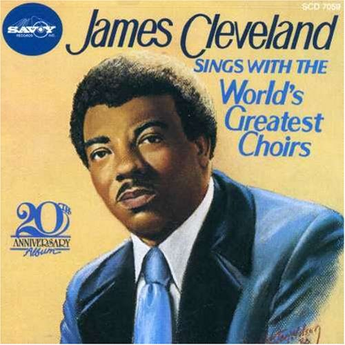 James Cleveland Sings with World's Greatest Choirs, 20th Anniversary Album (The Best Of James Cleveland)