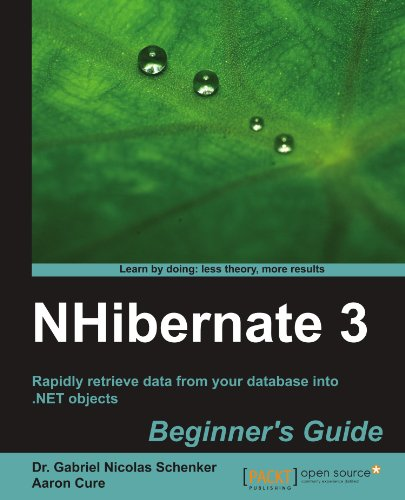 [PDF] NHibernate 3 Beginner?s Guide Free Download | Publisher : Packt Publishing | Category : Computers & Internet | ISBN 10 : 1849516022 | ISBN 13 : 9781849516020