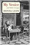 My Venice and Other Essays, Donna Leon, 0802120369
