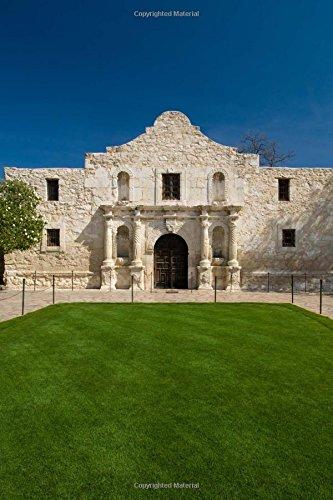 Remember the Alamo! San Antonio, Texas Journal: 150 page lined - Images Antonio San Alamo