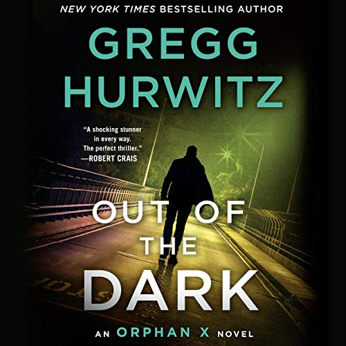 Pdf Thriller Out of the Dark: An Orphan X Novel (Evan Smoak, Book 4)