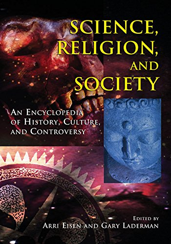 Science, Religion and Society: An Encyclopedia of History, Culture, and Controversy Pdf
